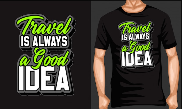 Travel is always a good idea lettering typography