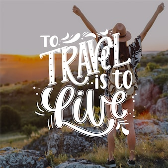 To travel is to live lettering