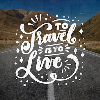 To travel is to live travelling lettering