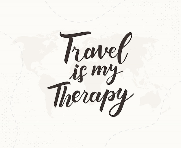 Travel is my therapy hand written lettering