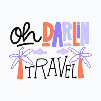 Travel lettering oh darling travel