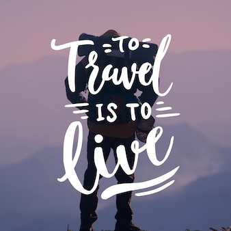 Travel lettering to travel is to live