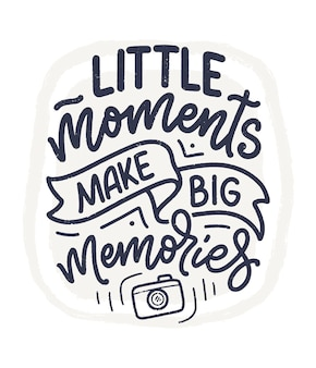Travel life style inspiration quote about good memories, hand drawn lettering. motivational typography for prints.