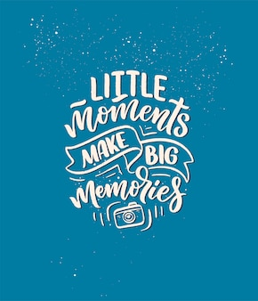 Travel life style inspiration quote about good memories, hand drawn lettering
