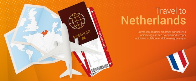 Travel to netherlands pop-under banner. trip banner with passport, tickets, airplane, boarding pass, map and flag of netherlands.