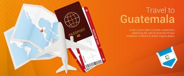Путешествие в гватемалу всплывающее окно. баннер поездки с паспортом, билетами, самолетом, посадочным талоном, картой и флагом гватемалы.