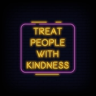Treat people with kindness neon sign text vector
