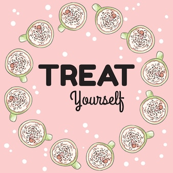 Treat yourself banner with cups of coffee with whipped cream