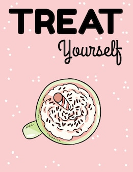 Treat yourself postcard. tasty coffee drink with whipped cream cute poster