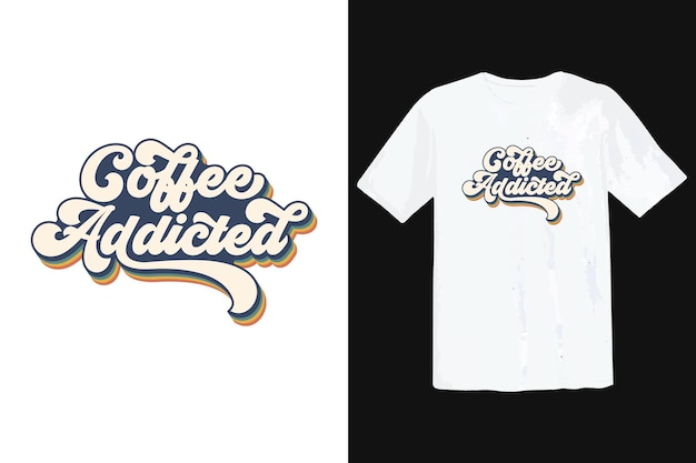 Design alla moda della maglietta del caffè, tipografia vintage e lettering art, slogan retrò