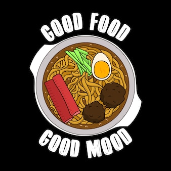 Trendy food quote and slogan, good for print design. good food, good mood. ramen vector illustration