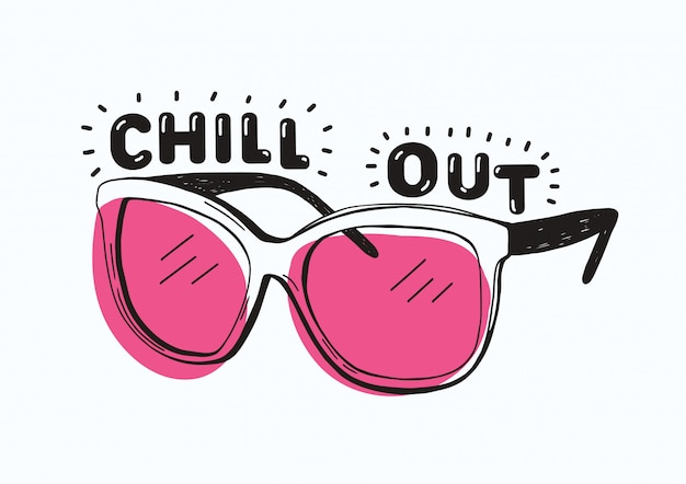 Trendy sunglasses with pink glasses and chill out inscription or lettering handwritten with creative font isolated on white background. hand drawn illustration for t-shirt or sweatshirt print.