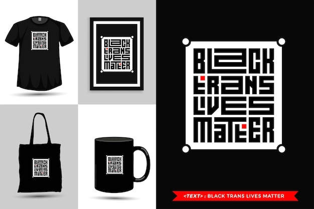 Trendy typography quote motivation tshirt black trans lives matter for print. vertical typography template for merchandise