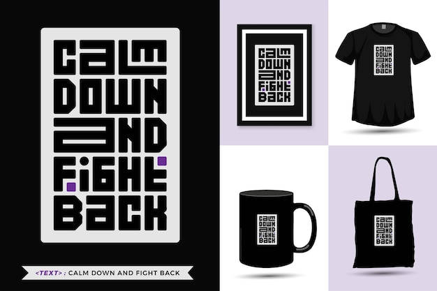 Trendy typography quote motivation tshirt calm down and fight back for print. vertical typography template for merchandise