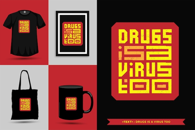 Trendy typography quote motivation tshirt drugs is a virus too for print. typographic lettering vertical design template poster, mug, tote bag, clothing, and merchandise