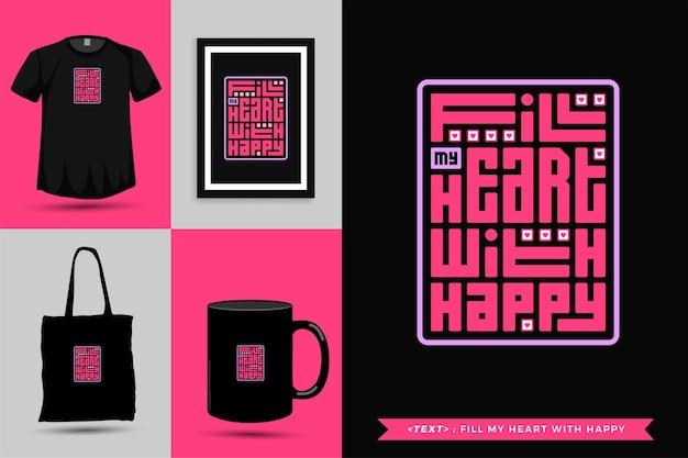 Модная типография мотивация цитаты футболка наполняет мое сердце радостью для печати. типографские надписи вертикального дизайна шаблона плаката, кружки, сумки, одежды и товаров
