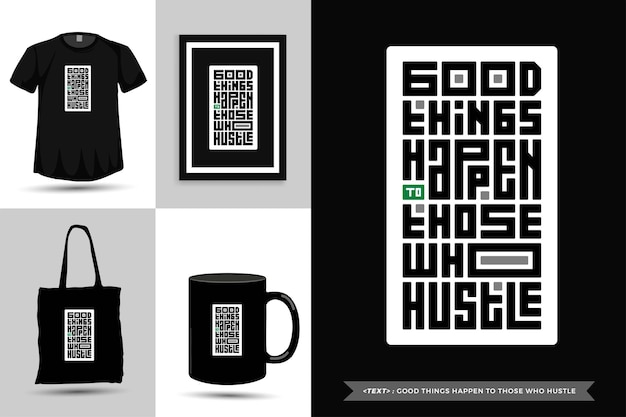 トレンディなタイポグラフィ引用モチベーションtシャツハッスルする人には良いことが起こります。活版印刷のレタリング垂直デザインテンプレート