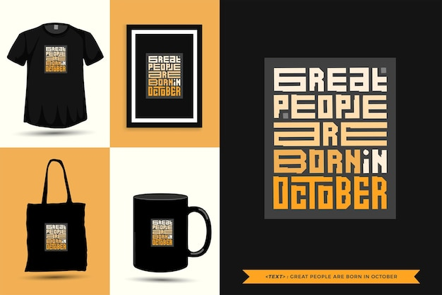 Trendy typography quote motivation tshirt great people are born in october for print. typographic lettering vertical design template poster, mug, tote bag, clothing, and merchandise