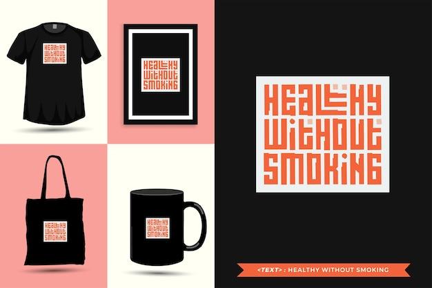 トレンディなタイポグラフィ引用モチベーションtシャツは印刷のために喫煙せずに健康的です。活版印刷のレタリング縦型デザインテンプレートポスター、マグカップ、トートバッグ、衣類、商品