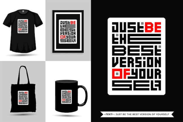 トレンディなタイポグラフィ引用モチベーションtシャツはあなた自身の最高のバージョンです。活版印刷のレタリング垂直デザインテンプレート