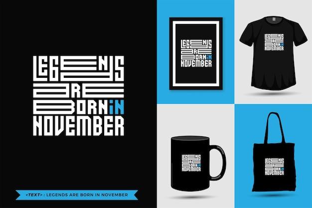 트렌디한 타이포그래피 인용 동기 tshirt legends는 인쇄용으로 11월에 태어났습니다. 타이포그래피 레터링 수직 디자인 템플릿 포스터, 머그, 토트백, 의류 및 상품