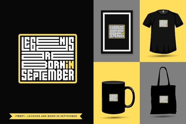 트렌디한 타이포그래피 인용 동기 tshirt legends는 인쇄용으로 9월에 태어났습니다. 타이포그래피 레터링 수직 디자인 템플릿 포스터, 머그, 토트백, 의류 및 상품