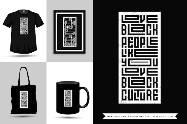 Trendy typography quote motivation tshirt love black people like you love black culture for print. vertical typography template for merchandise