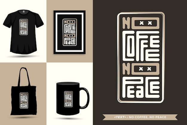 Trendy typography quote motivation tshirt no coffee, no peace for print. typographic lettering vertical design template poster, mug, tote bag, clothing, and merchandise