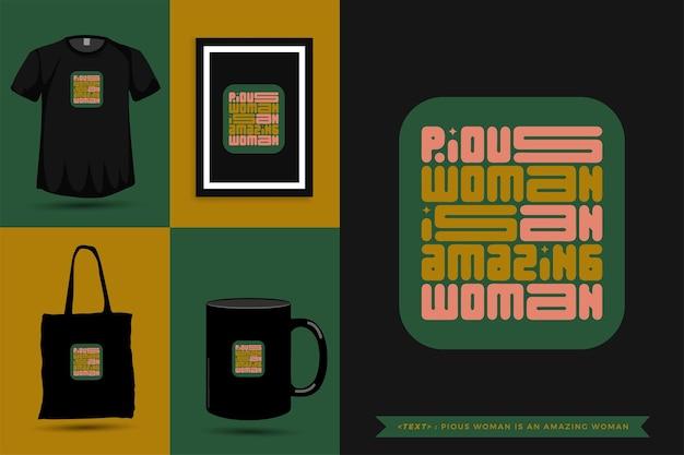 Модная типография цитата мотивация футболка набожная женщина - удивительная женщина для печати. типографские надписи вертикальный дизайн шаблона плаката, кружка, большая сумка, одежда и товары