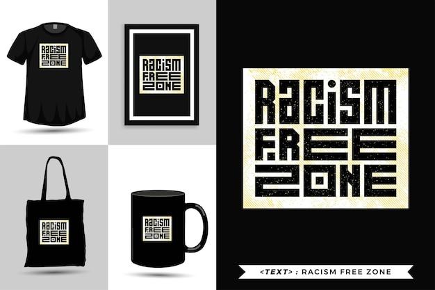 Модная типография мотивация цитаты футболка зона, свободная от расизма для печати. вертикальный шаблон типографии для товаров