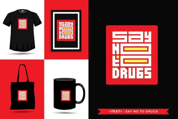 Модная типографика мотивация цитаты футболка скажи наркотикам нет для печати. типографские надписи вертикального дизайна шаблона плаката, кружки, сумки, одежды и товаров Premium векторы