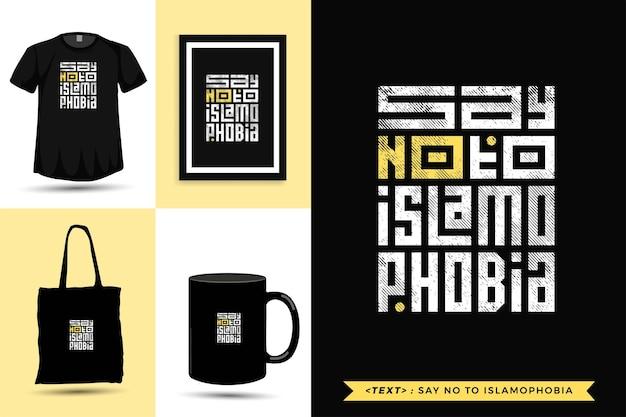 トレンディなタイポグラフィ引用動機tシャツはイスラム恐怖症にノーと言います。活版印刷のレタリング垂直デザインテンプレート