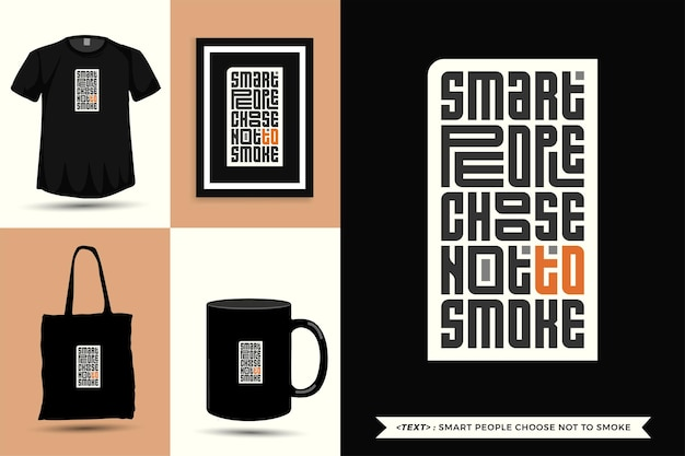 Trendy typography quote motivation tshirt smart people choose not to smoke for print.  typographic lettering vertical design template poster, mug, tote bag, clothing, and merchandise