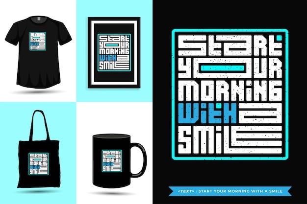 トレンディなタイポグラフィ引用モチベーションtシャツは笑顔であなたの朝を始めます。活版印刷のレタリング垂直デザインテンプレート