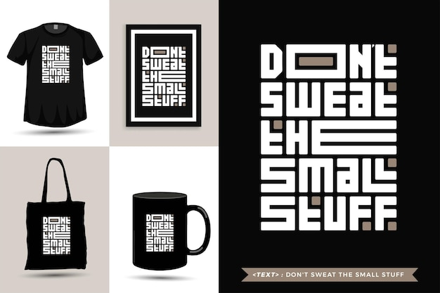 Trendy typography quote motivation tshirt don't sweat the small stuff for print. vertical typography template for merchandise