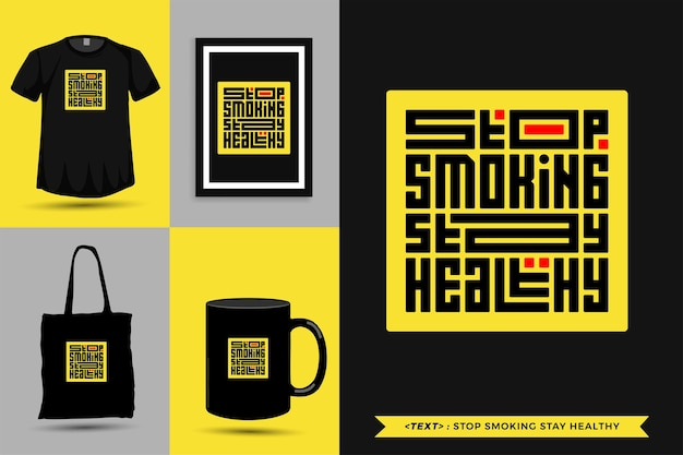 Trendy typography quote motivation tshirt top smoking stay healthy for print. typographic lettering vertical design template poster, mug, tote bag, clothing, and merchandise