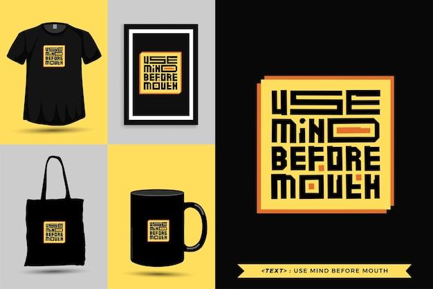 Модная типография мотивация цитаты футболка использует ум перед ртом для печати. типографские надписи вертикального дизайна шаблона плаката, кружки, сумки, одежды и товаров
