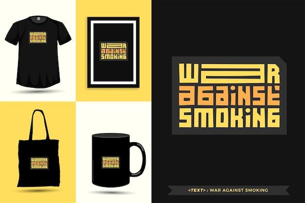 トレンディなタイポグラフィ引用動機tシャツ印刷のための喫煙に対する戦争。活版印刷のレタリング縦型デザインテンプレートポスター、マグカップ、トートバッグ、衣類、商品