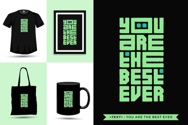 Trendy typography quote motivation tshirt you are the best ever for print. vertical typography template for merchandise