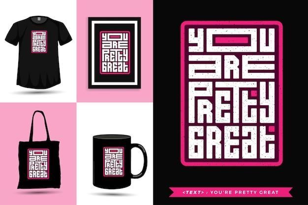 トレンディなタイポグラフィ引用モチベーションtシャツあなたは印刷にかなり最適です。商品の縦型タイポグラフィテンプレート