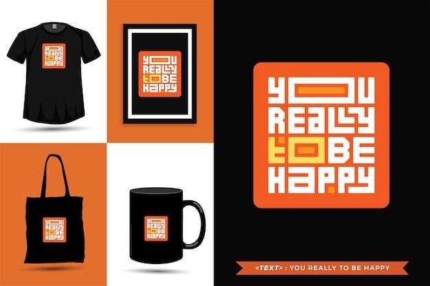 트렌디한 타이포그래피 인용 동기 tshirt 인쇄에 정말 행복합니다. 타이포그래피 레터링 수직 디자인 템플릿 포스터, 머그, 토트백, 의류 및 상품