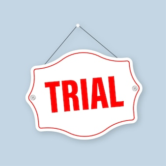 Trial sign on light