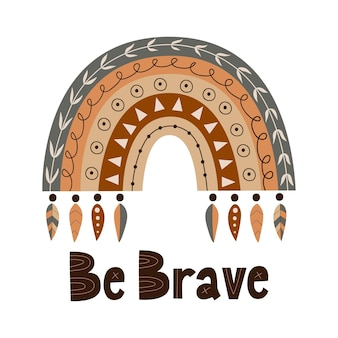 Tribal boho rainbow and hand lettering be brave vector illustration