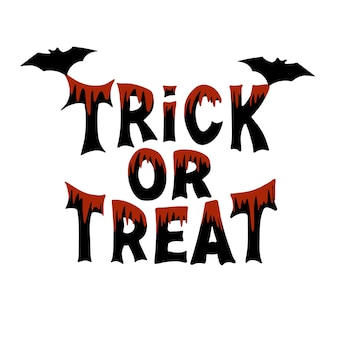 Trick or treat. halloween traditional quote. black lettering with blood streaks and two bats. isolated on white background.