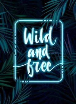 トロピカルに輝くネオンフレーム。暗い夜のジャングルのヤシの葉と若者の手描きの引用
