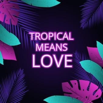 Тропическая неоновая надпись с листьями или цветами