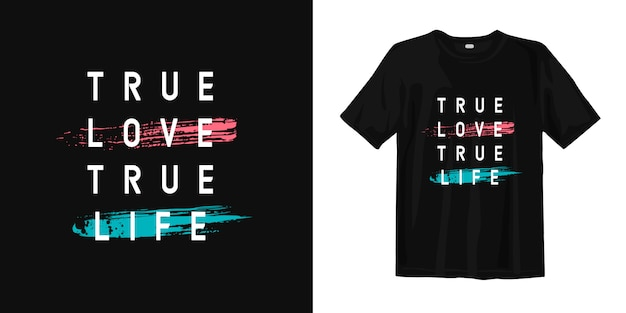 True life true love inspirational words typography t shirt