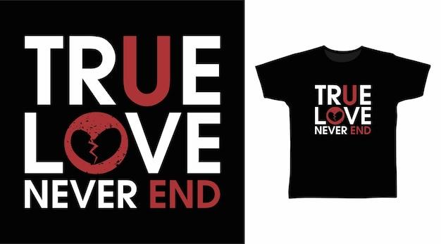 진정한 사랑은 타이포그래피 티셔츠 디자인을 끝내지 않습니다.