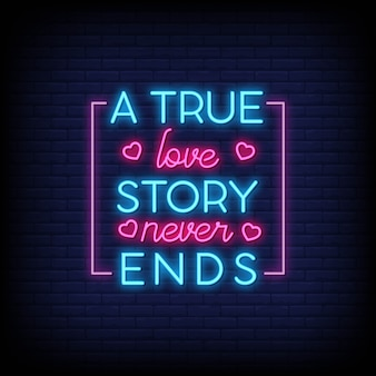 A true love story never ends for poster in neon style.