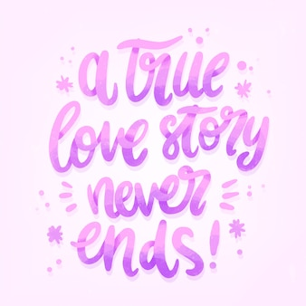 True love story never ends wedding lettering